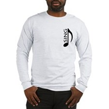 Singers SING Long Sleeve T-Shirt