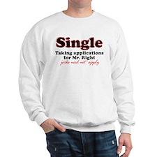 Single jerks not apply Sweatshirt