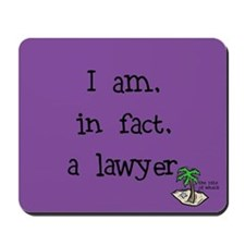 I am, in fact, a lawyer Mousepad