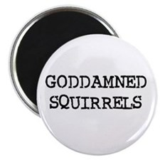 """GODDAMNED SQUIRRELS 2.25"""" Magnet (100 pack)"""