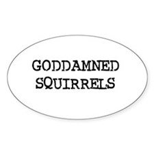 GODDAMNED SQUIRRELS Oval Decal