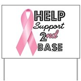 Help Support 2nd Base Yard Sign