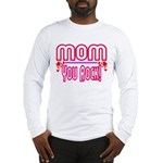 Mom You Rock Long Sleeve T-Shirt