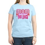 Mom You Rock Women's Light T-Shirt