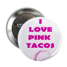I Love Pink Tacos Button