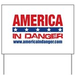 America In Danger Yard Sign