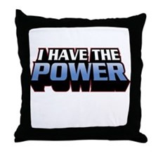 I Have The Power Throw Pillow