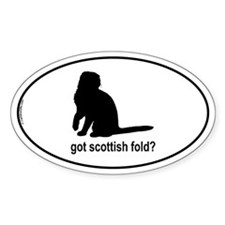 Got Scottish Fold? Oval Decal