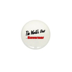 """The World's Best Governor"" Mini Button (10 pack)"
