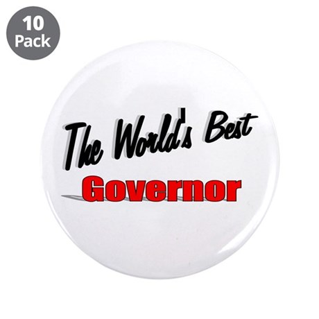 """The World's Best Governor"" 3.5"" Button (10 pack)"