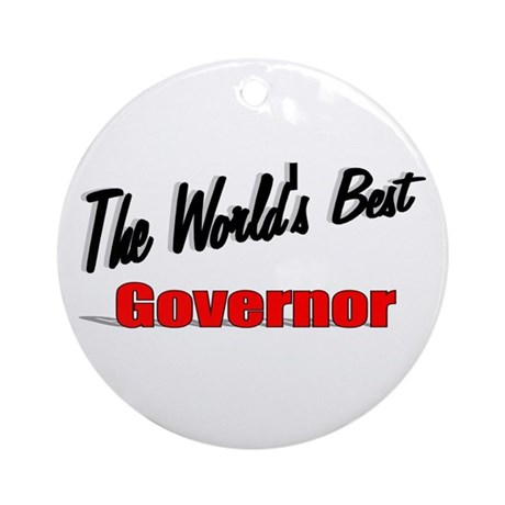 """The World's Best Governor"" Ornament (Round)"