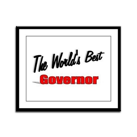 """The World's Best Governor"" Framed Panel Print"