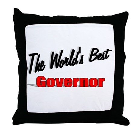 """The World's Best Governor"" Throw Pillow"