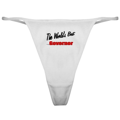 """The World's Best Governor"" Classic Thong"