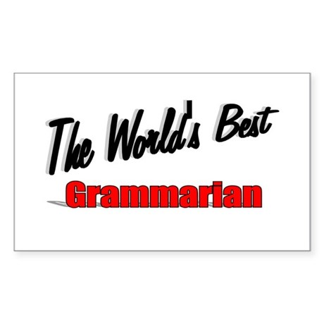&quot;The World's Best Grammarian&quot; Rectangle Sticker