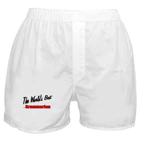 &quot;The World's Best Grammarian&quot; Boxer Shorts