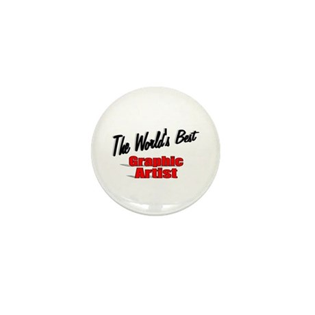 """The World's Best Graphic Artist"" Mini Button"