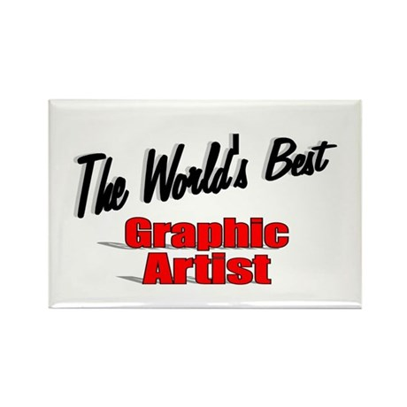 """The World's Best Graphic Artist"" Rectangle Magnet"
