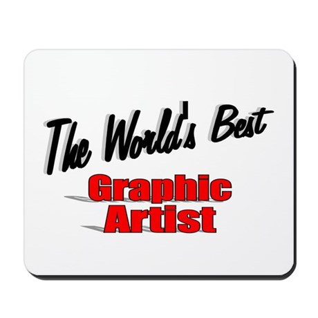 """The World's Best Graphic Artist"" Mousepad"