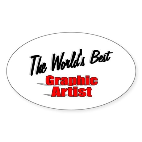"""The World's Best Graphic Artist"" Oval Sticker"