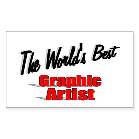 """The World's Best Graphic Artist"" Sticker (Rectang"