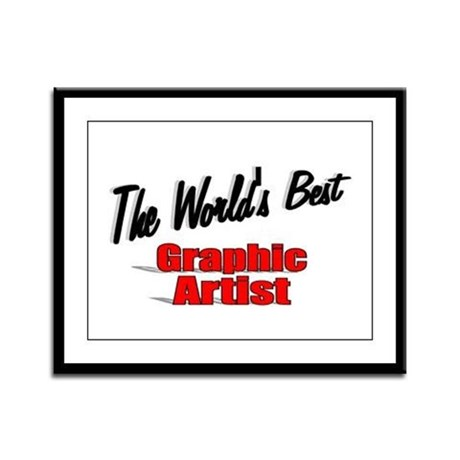 """The World's Best Graphic Artist"" Framed Panel Pri"