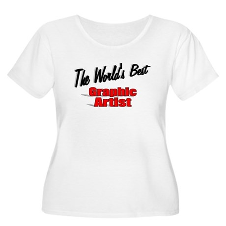 """The World's Best Graphic Artist"" Women's Plus Siz"