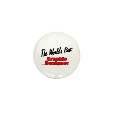 &quot;The World's Best Graphic Designer&quot; Mini Button