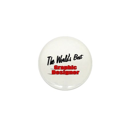 &quot;The World's Best Graphic Designer&quot; Mini Button (1