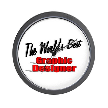&quot;The World's Best Graphic Designer&quot; Wall Clock