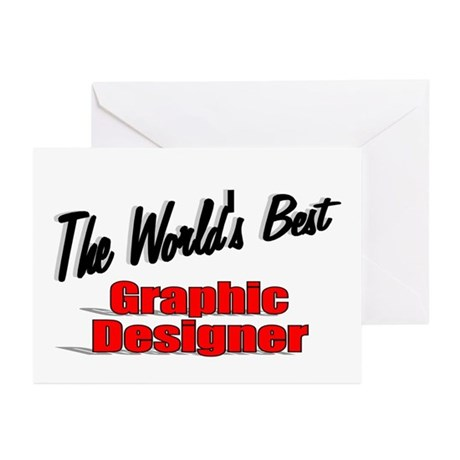 &quot;The World's Best Graphic Designer&quot; Greeting Cards