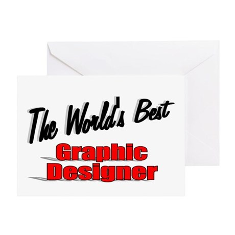 &quot;The World's Best Graphic Designer&quot; Greeting Card