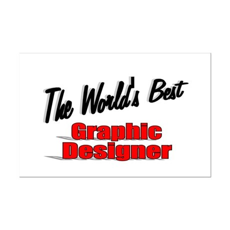 &quot;The World's Best Graphic Designer&quot; Mini Poster Pr