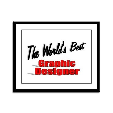 &quot;The World's Best Graphic Designer&quot; Framed Panel P