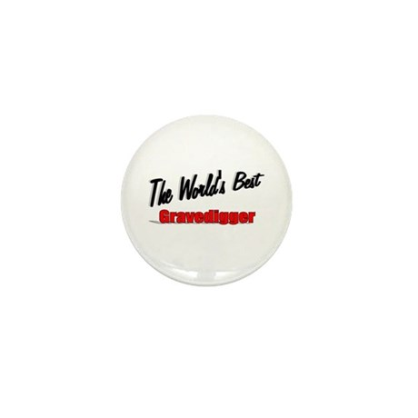 &quot;The World's Best Gravedigger&quot; Mini Button (10 pac