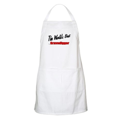 &quot;The World's Best Gravedigger&quot; BBQ Apron
