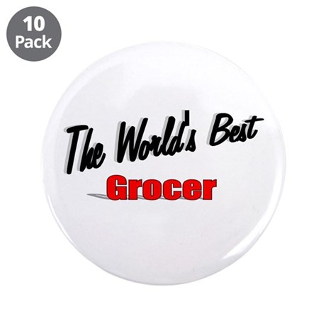 """The World's Best Grocer"" 3.5"" Button (10 pack)"