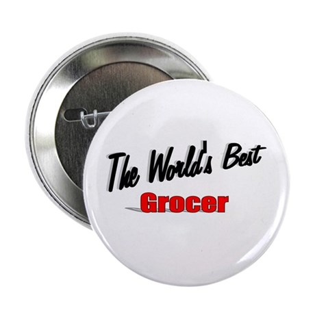 """The World's Best Grocer"" 2.25"" Button (100 pack)"