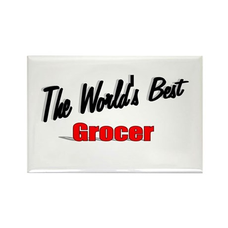 """The World's Best Grocer"" Rectangle Magnet"