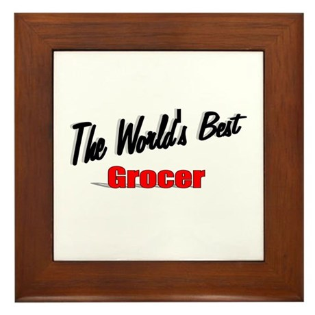 """The World's Best Grocer"" Framed Tile"