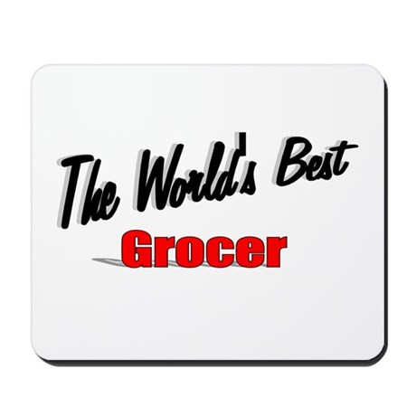 """The World's Best Grocer"" Mousepad"
