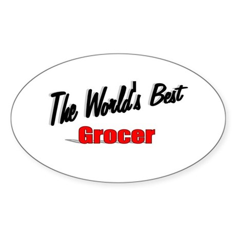 """The World's Best Grocer"" Oval Sticker"
