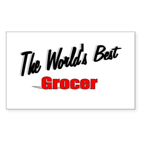 """The World's Best Grocer"" Rectangle Sticker"