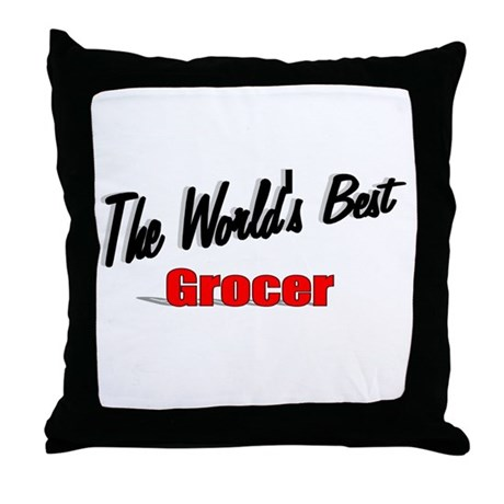 """The World's Best Grocer"" Throw Pillow"