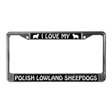 I Love My Polish Lowland Sheepdogs License Frame