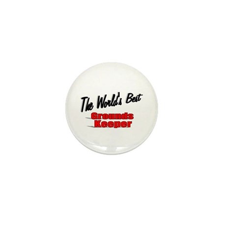 """The World's Best Grounds Keeper"" Mini Button"