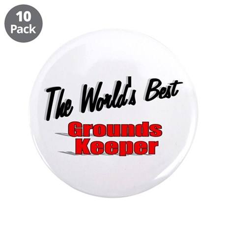 """The World's Best Grounds Keeper"" 3.5"" Button (10"
