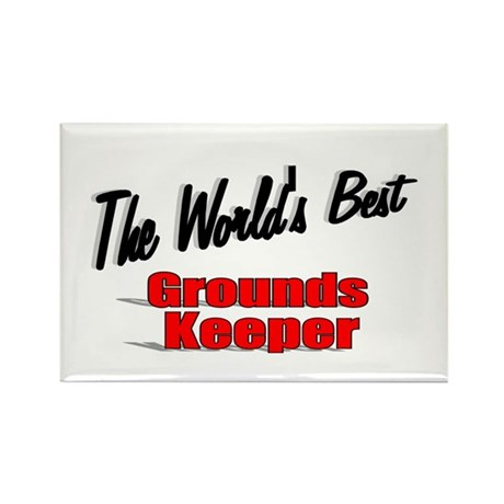 """The World's Best Grounds Keeper"" Rectangle Magnet"
