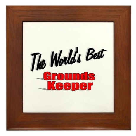 """The World's Best Grounds Keeper"" Framed Tile"
