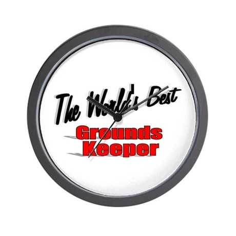 """The World's Best Grounds Keeper"" Wall Clock"